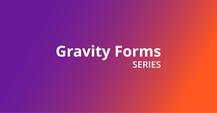 Gravity Forms Series