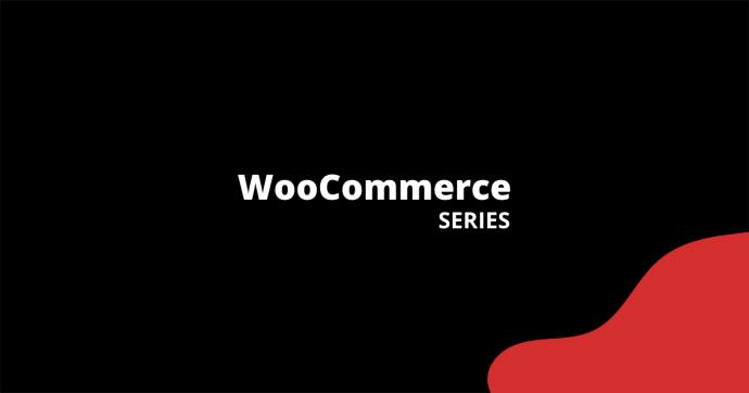 WooCommerce Series